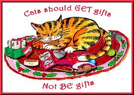 Cats should get gifts, not be gifts!