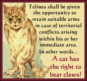 A cat has the right to bear claws.